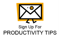 Sign up to Receive Productivity & Organizing Tips